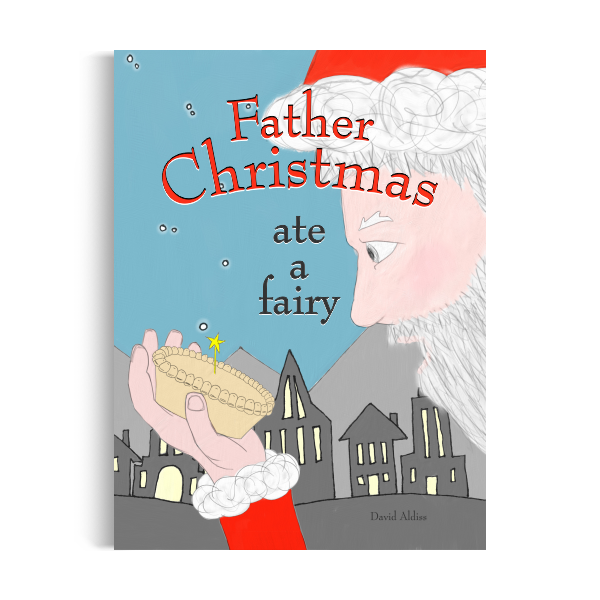 Children's Books: Father Christmas Ate A Fairy